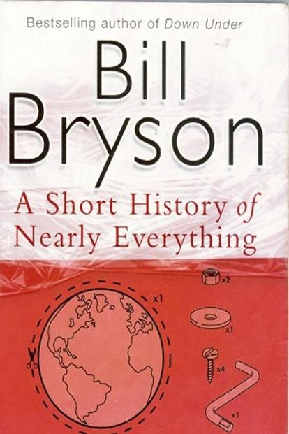 A Short History Of Nearly Everything: By Bill Bryson