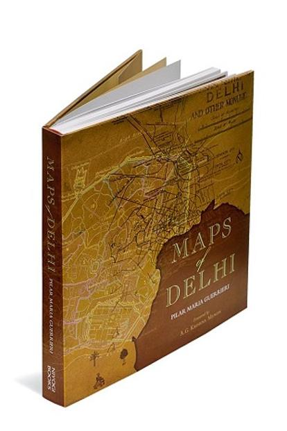 Maps of Delhi— By Pilar Maria Guerrieri 392 pages; Rs.4500