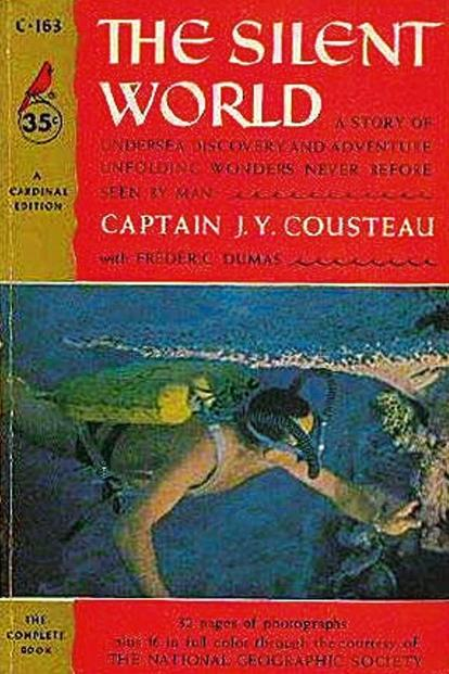 The Silent World: A Story of Undersea Discovery and Adventure unfolding wonders never before seen by man (1953): By J.Y. Cousteau with Frédéric Dumas