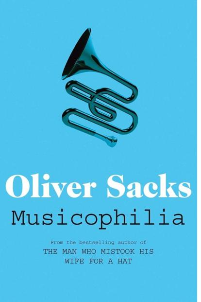 Musicophilia: By Oliver Sacks