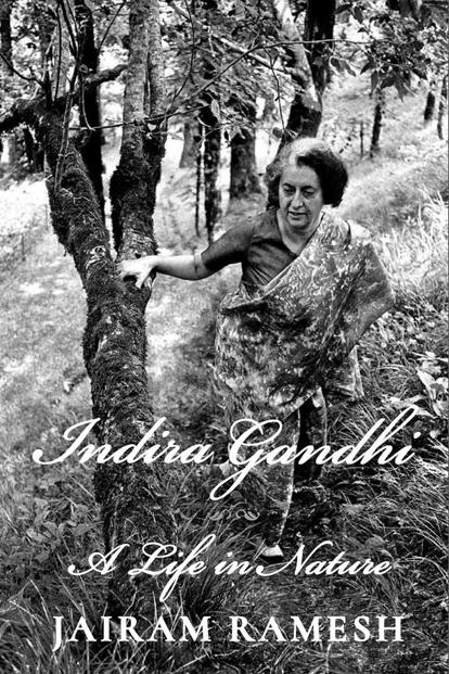Jairam Ramesh's new book, 'Indira Gandhi: A Life In Nature', comes at a time of deepening environmental crisis.