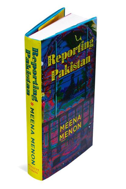 Reporting Pakistan: By Meena Menon, Penguin Viking, 384 pages, Rs599.