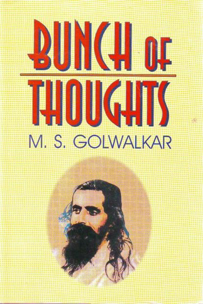 Golwalkar's 'Bunch Of Thoughts'.