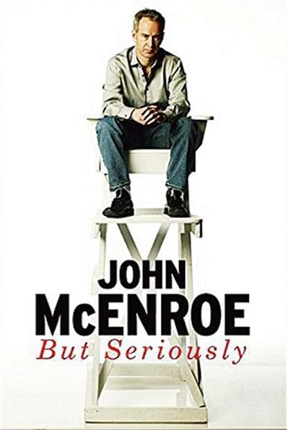 But Seriously: By John McEnroe, Weidenfeld & Nicolson, 274 pages, Rs599.