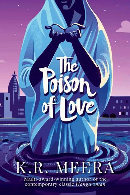 The Poison Of Love by K.R. Meera