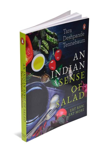 From An Indian Sense of Salad Tara Deshpande Tennebaum Penguin Ebury Press Pages: 169; Price: Rs599
