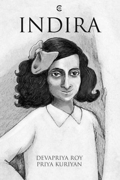 Indira: By Devapriya Roy and Priya Kuriyan, 166 pages, Rs599, Contxt.