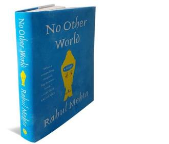 No Other World: By Rahul Mehta, HarperCollins, 287 pages, Rs599.