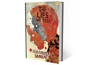 The Lies We Tell: By Himanjali Sankar, Duckbill, 144 pages, ₹295.