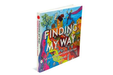 Finding My Way: By Venkat Raman Singh Shyam and S. Anand, Juggernaut Books, 192 pages, <span class='WebRupee'>Rs.</span>1,499.