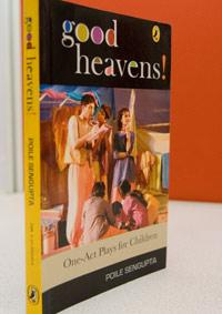Good Heavens by Poile Sengupta, Puffin, 199 pages, Rs195.