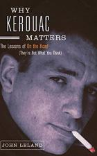Why Kerouac Matters: the Lessons of 'On the Road': Viking, 205 pages, $22.95 (approx. Rs940)