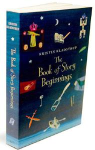 The Book of Story Beginnings: By Kristin Kladstrup; Walker, 360 pages, Rs270