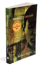 Without Dreams: HarperCollins India, 244 pages,Rs275.