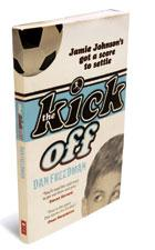 The Kick Off:By Dan Freedman, Scholastic, 172 pages, Rs250.