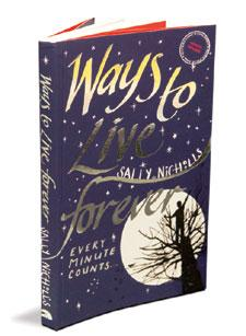 Ways to Live Foreever: By Sally Nicholls, Scholastic, 200 pages, Rs195.