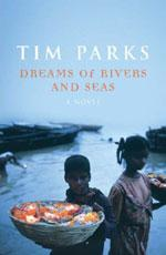 Dreams of Rivers and Seas: By Tim Parks, Harvill Secker, 431 pages, Rs495.