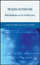 The Global Recession Risk: Dollar Devaluation and the World Economy: Carlos M. Peláez and Carlos A. Peláez,  Palgrave Macmillan, 2007, 276 pages,  List Price: $99.95,  ISBN-13: 978-0230521506