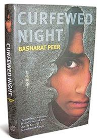 Curfewed Night ; Random House India, 250 pages, Rs395.