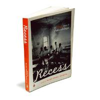 Recess--The Penguin Book of Schooldays: Penguin, 355 pages, Rs450.
