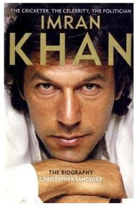 Imran Khan: the Cricketer, the Celebrity, the Politician: By Christopher Sandford, 384 pages, £20 (around Rs1,600)