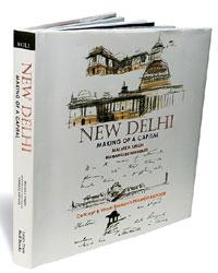 New Delhi—Making of a Capital: By Malvika Singh, Rudrangshu Mukherjee; concept and visual research, Pramod Kapoor; Lustre Press/Roli Books; 239 pages; Rs1,975.