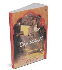 Do You Suppose it's the East Wind? Penguin, 298 pages, Rs299