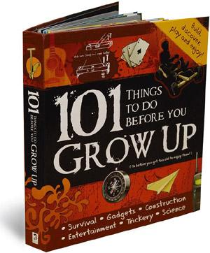 101 Things to Do Before You Grow Up: Hinkler Books, 183 pages, Rs499.