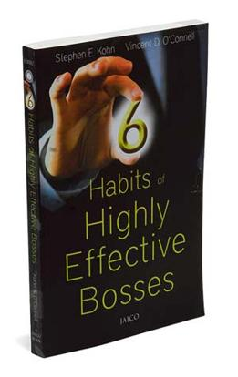 6 Habits of Highly Effective Bosses , By Stephen E. Kohn and Vincent D. O'Connell Jaico, 222 pages, Rs250