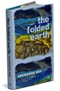 The Folded Earth: Random House, 290 pages, Rs 695.