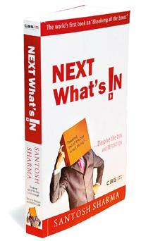 NEXT What's !n: By Santosh Sharma, CAS Research Wing, 334 pages, Rs 299.