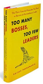 Too Many Bosses, Too Few Leaders: Free Press, 223 pages, $26 (around Rs 1,200).
