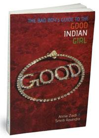 The Bad Boy's Guide to the Good Indian Girl: Zubaan Books, 224 pages, Rs 295.