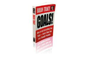 GOALS! How to Get Everything You Want—Faster Than You Ever Thought Possible.  Brian Tracy, Herrett-Koehler Publishers 2004