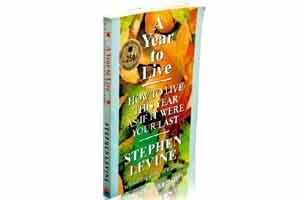 A Year to Live: Stephen Levine; Harper Collins Publishers, 1997.