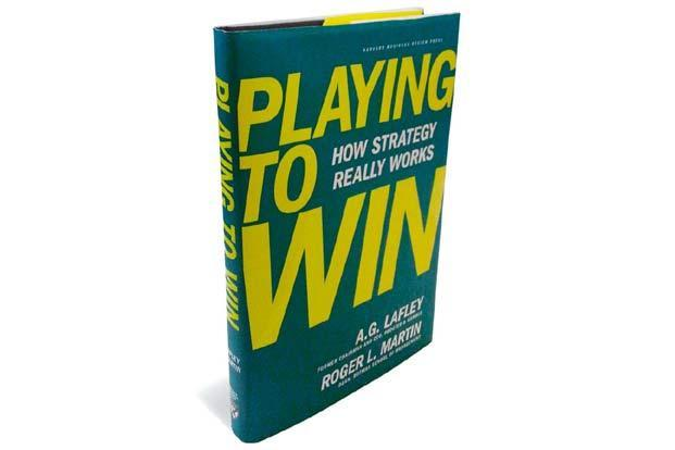 Playing to Win—How Strategy Really Works:  By A.G. Lafley and Roger L. Martin, Harvard Business Review Press, 260 pages, $27 (around Rs 1,460)