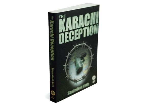 The Karachi Deception: By Shatrujeet Nath, Grey Oak-Westland, 250 pages, Rs 225