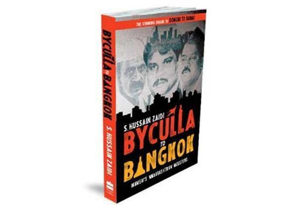Byculla to Bangkok ebook by S. Hussain Zaidi - Rakuten Kobo