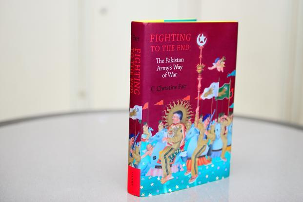 Fighting to the End: The Pakistan Army's Way of War by C ...