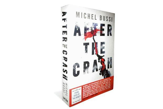 After The Crash: Translated from the French by Sam Taylor, Hachette, 386 pages