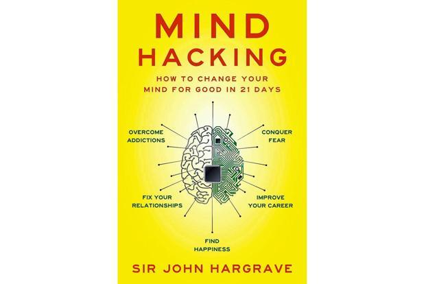 Mind Hacking—How To Change Your Mind For Good In 21 Days: By John Hargrave, Simon and Schuster, 240 pages, <span class='WebRupee'>Rs.</span>699.