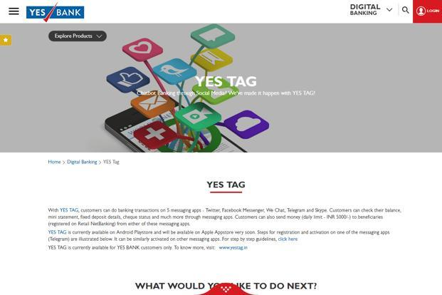 Users can launch Facebook's Messenger app from Yes Tag and check account balance and recent transactions, make enquiries and chequebook request or even transfer funds to registered beneficiaries.