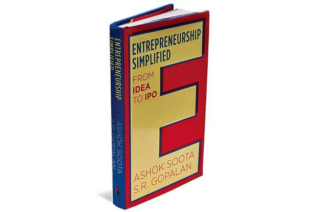 Entrepreneurship Simplified—From Idea To IPO: By Ashok Soota and S.R. Gopalan, Penguin Random House India, 233 pages, Rs499.