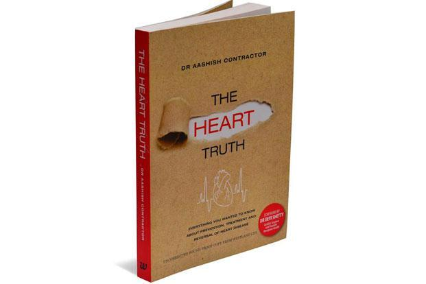The Heart Truth—Everything You Wanted To Know About Prevention, Treatment And Reversal Of Heart Disease: By Aashish Contractor, Westland Ltd, 308 pages, Rs395.