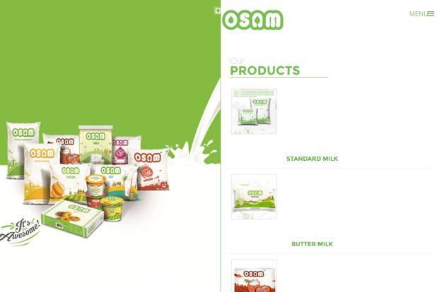 The company sells two varieties of milk, besides value-added products such as paneer, curd, sweet curd, mango lassi, lassi, butter milk and pedha under the Osam brand.