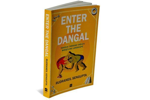 Enter The Dangal: Travels Through India's Wrestling Landscape: Harper Sport, 264 pages, Rs359