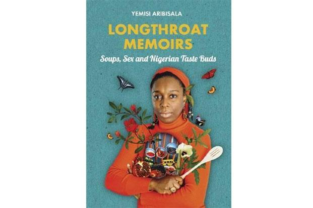 Longthroat Memoirs: Soups, Sex And Nigerian Taste Buds: By Aribisala