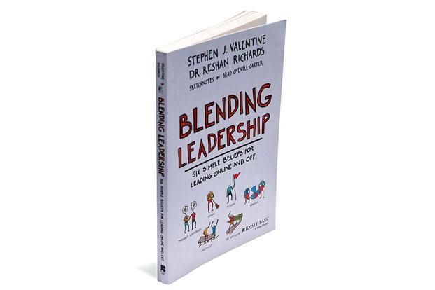 Blending Leadership—Six Simple Beliefs For Leading Online And Off: By Stephen J. Valentine and Reshan Richards, Jossey-Bass, 190 pages, Rs399.
