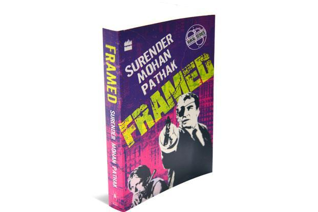Framed: By Surender Mohan Pathak, Harper Black, 337 pages, Rs299.