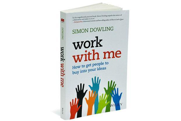 Work With Me—How To Get People To Buy Into Your Ideas: By Simon Dowling, Wiley, 175 pages, Rs399.